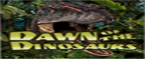 slot dawn of the dinosaurs vip gratis