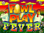 slot machine fowl play fever